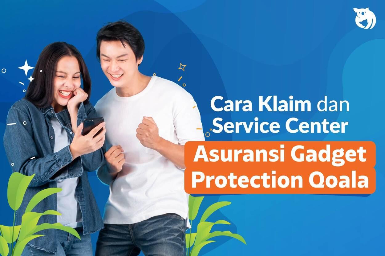 Service Center Qoala; Informasi & Cara Klaim Asuransi Gadget